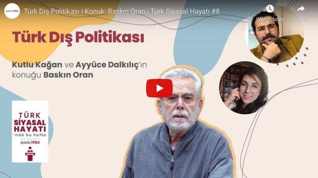 Daktilo1984: Türk Dış Politikası | Konuk Baskın Oran | Türk Siyasal Hayatı